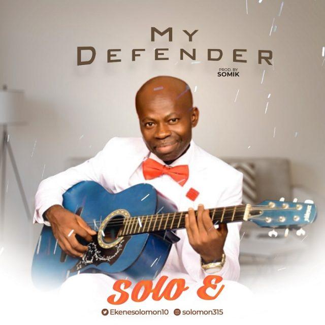 Solo E - My Defender