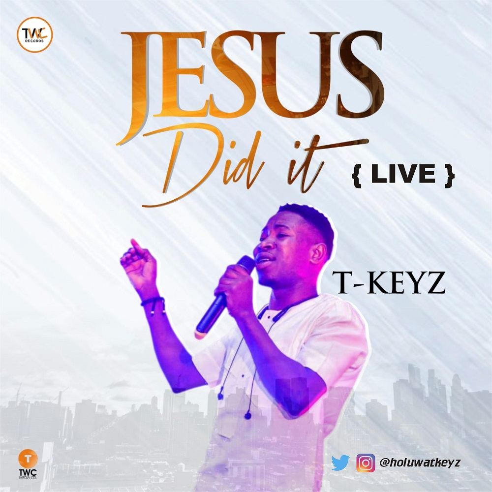 Tkeyz - Jesus Did It