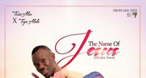Tosin Alao Ft. Tope Alabi - The Name of Jesus