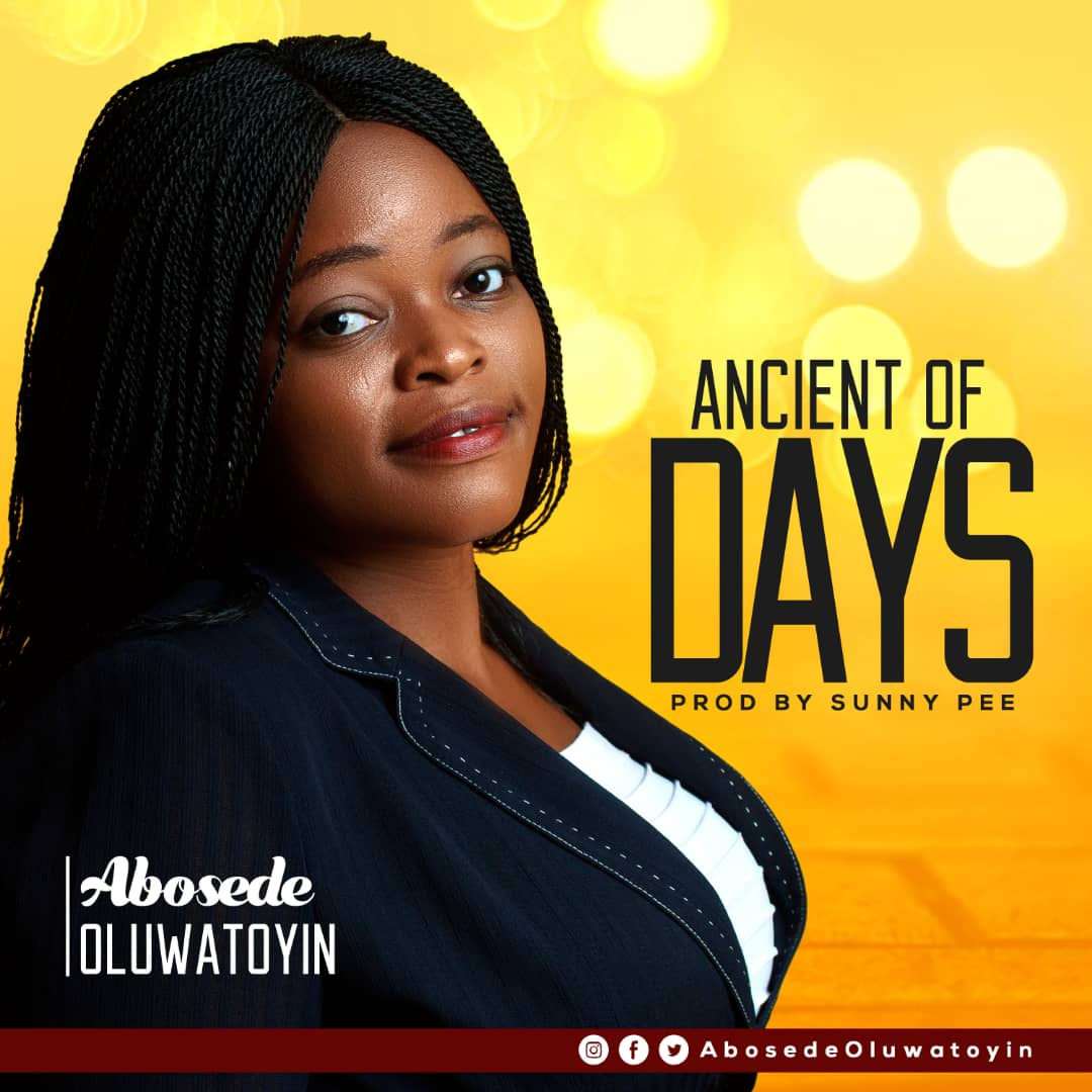 Abosede Oluwatoyin - Ancient of days