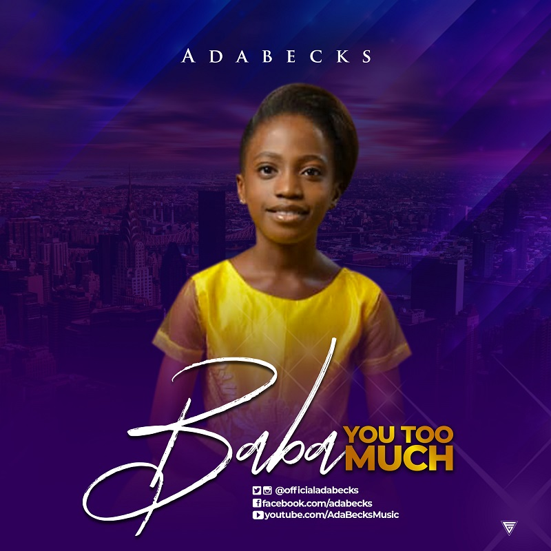 Adabecks - Baba You Too Much