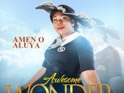 Amen O. Aluya - Awesome Wonder (Lyrics)