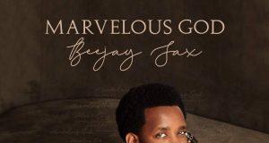 Beejay Sax - Marvelous God