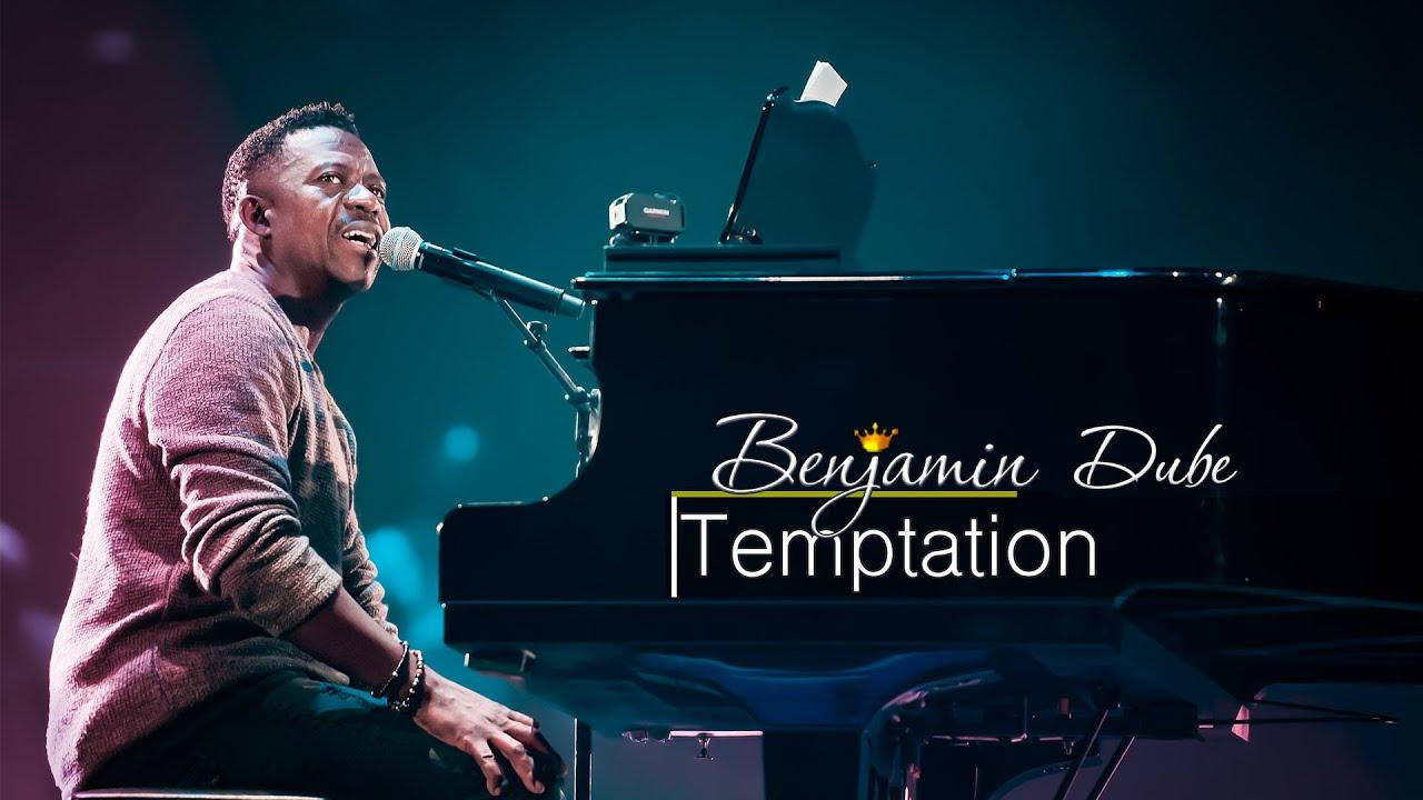 Benjamin Dube - Temptation (Dont Let It)