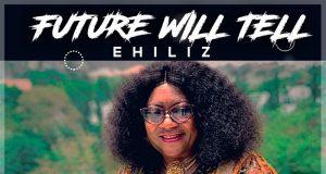 Ehiliz - Future Will Tell