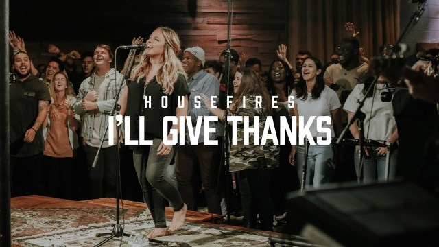 Housefires – I Will Give Thanks Ft. Kirby Kaple