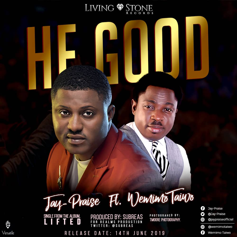 Jay Praise - Jesus Reigns + He Good Ft. Wemimo Taiwo