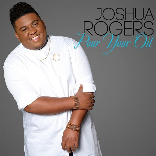 Joshua Rogers - Pour Your Oil