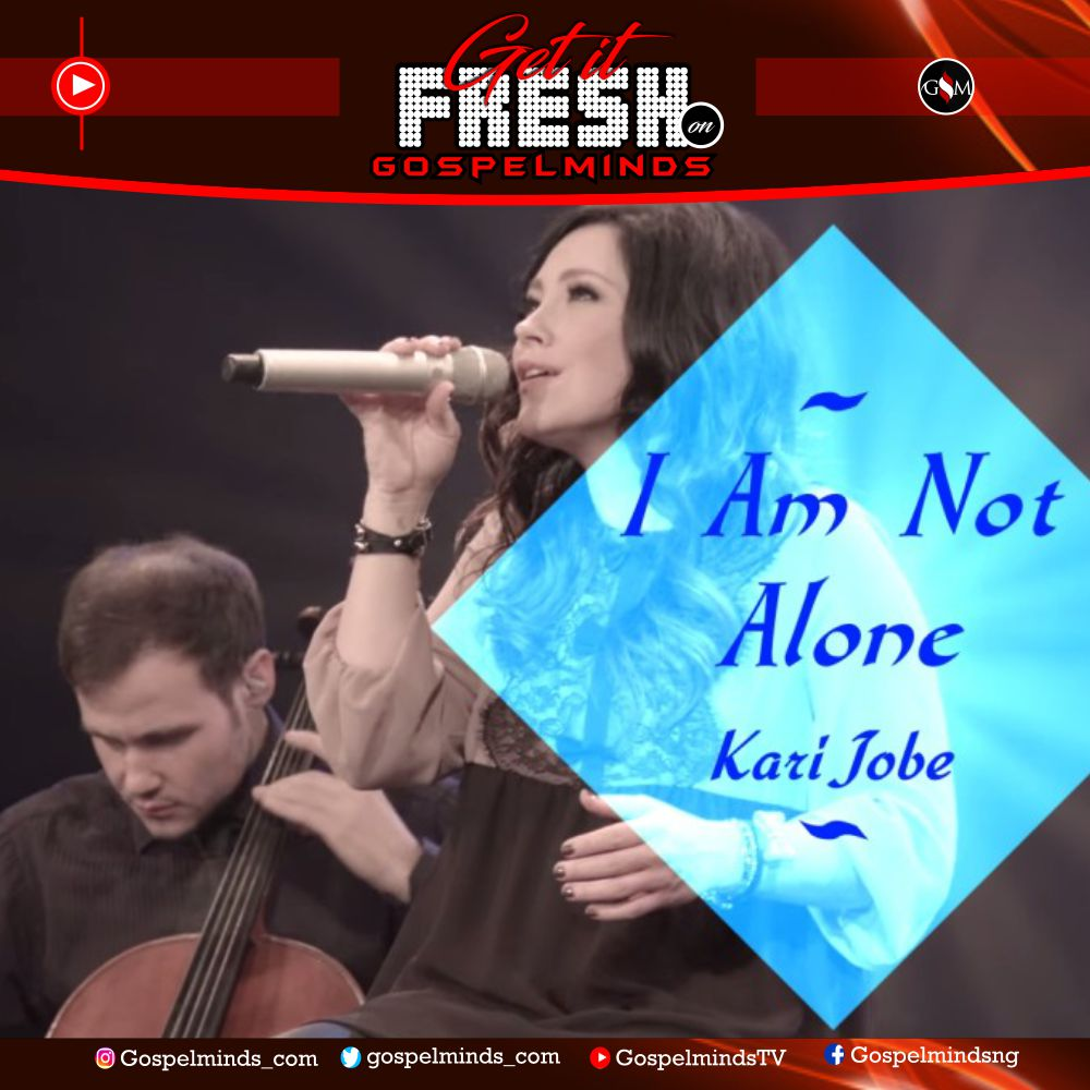 Kari Jobe - I Am Not Alone