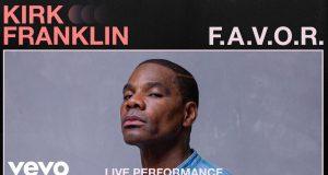 Kirk Franklin - F.A.V.O.R Vevo Live