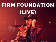 Life Music - Firm Foundation (Ft. Piper Jones)