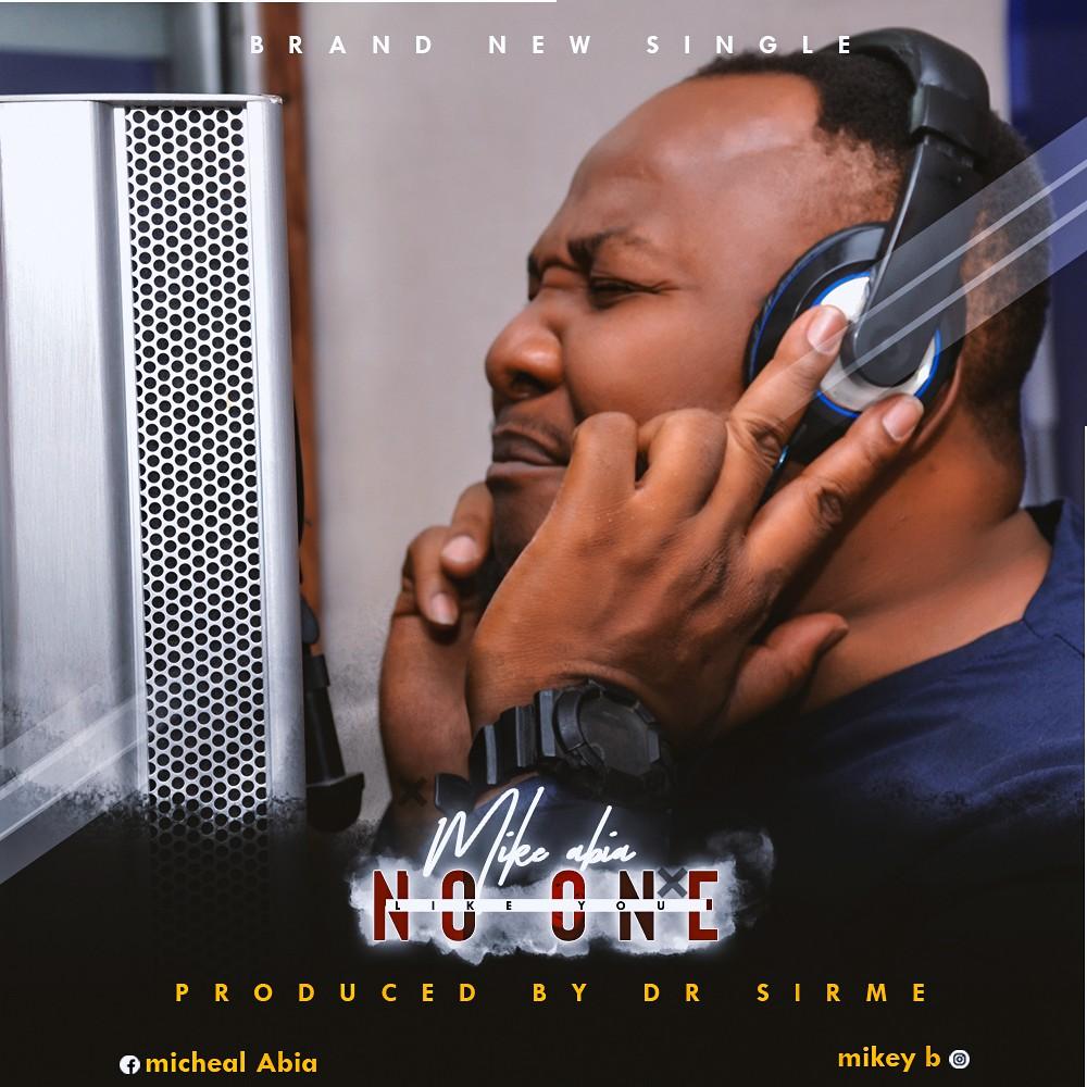 Mike Abia - No One Like You