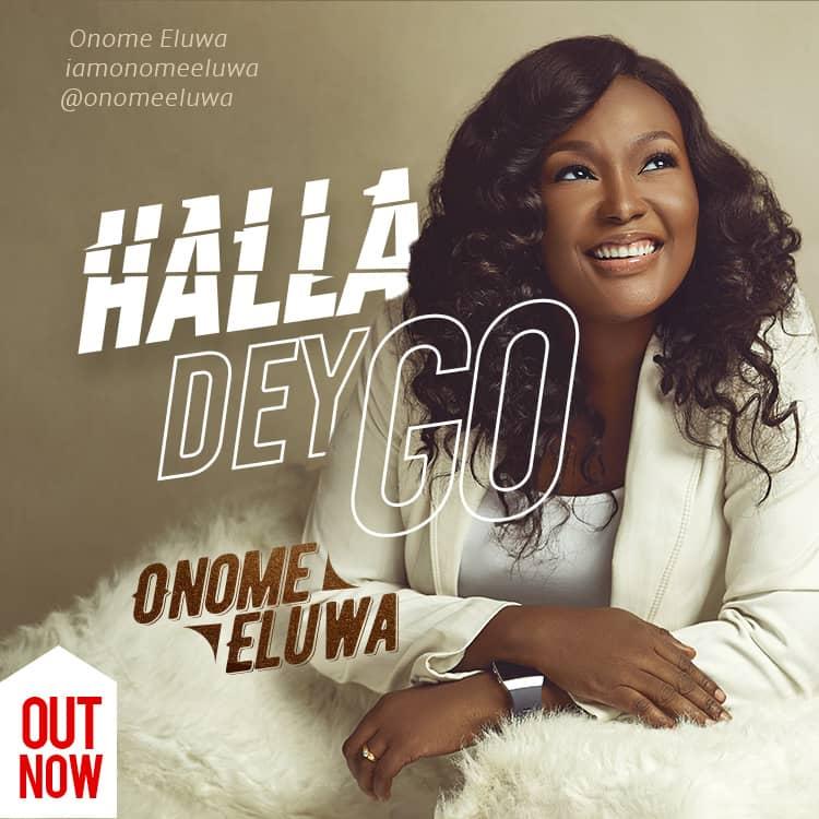 Onome Eluwa - Halla Dey Go