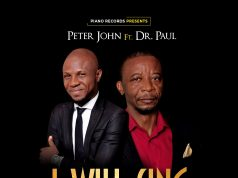 Peter John - I Will Sing Ft. Dr Paul