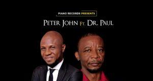 Peter John - I Will Sing Ft. Dr Paul