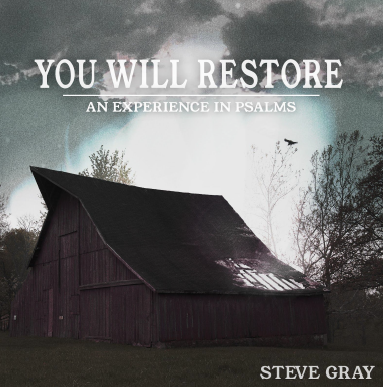 "Steve Gray ""You Will Restore"" New Album Experience"