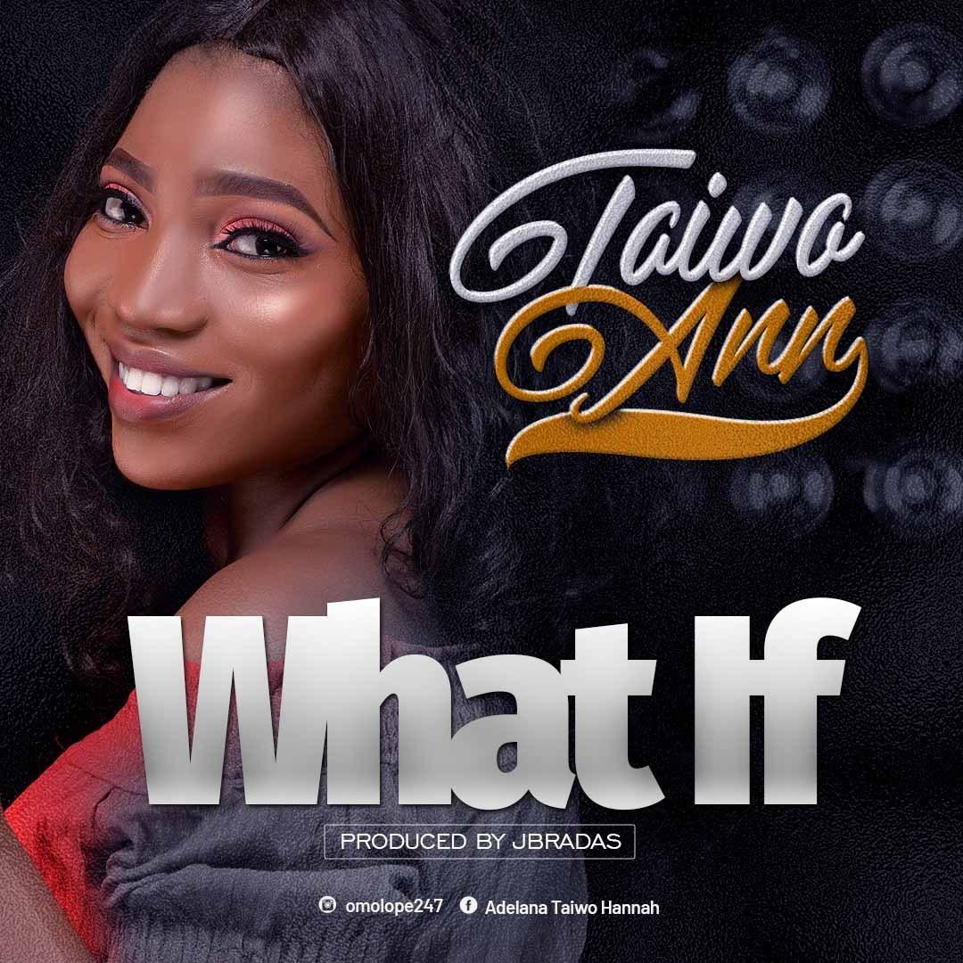 Taiwo Ann - What If