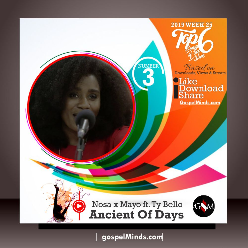 Top 6 2019 WK-25 Latest Gospel Songs of The Week (TY Bello ft. Nosa and Mayo - Ancient Of Days)