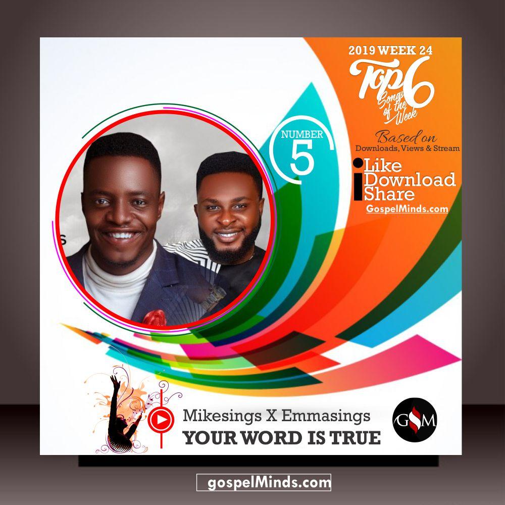 Top 6 Latest Gospel Songs of The Week 2019 WK-24 (Mikesings – Your Word Is True Ft. Emmasings)