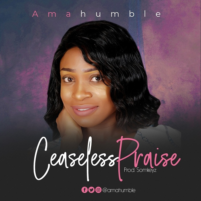 Amahumble - Ceaseless Praise