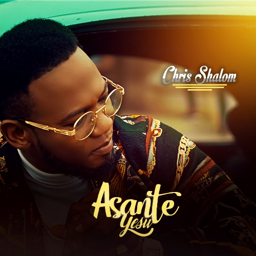 Chris Shalom - Asante Yesu