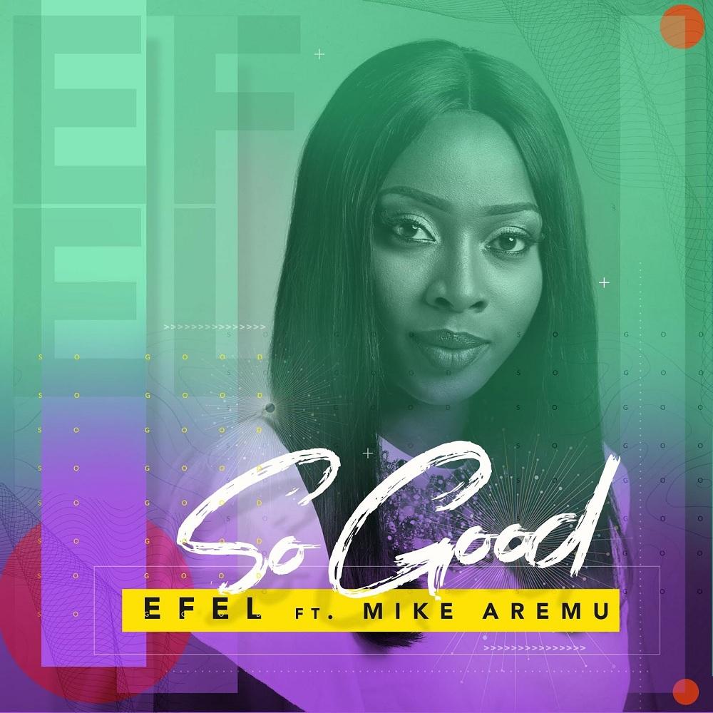 Efel - So Good Ft. Mike Aremu
