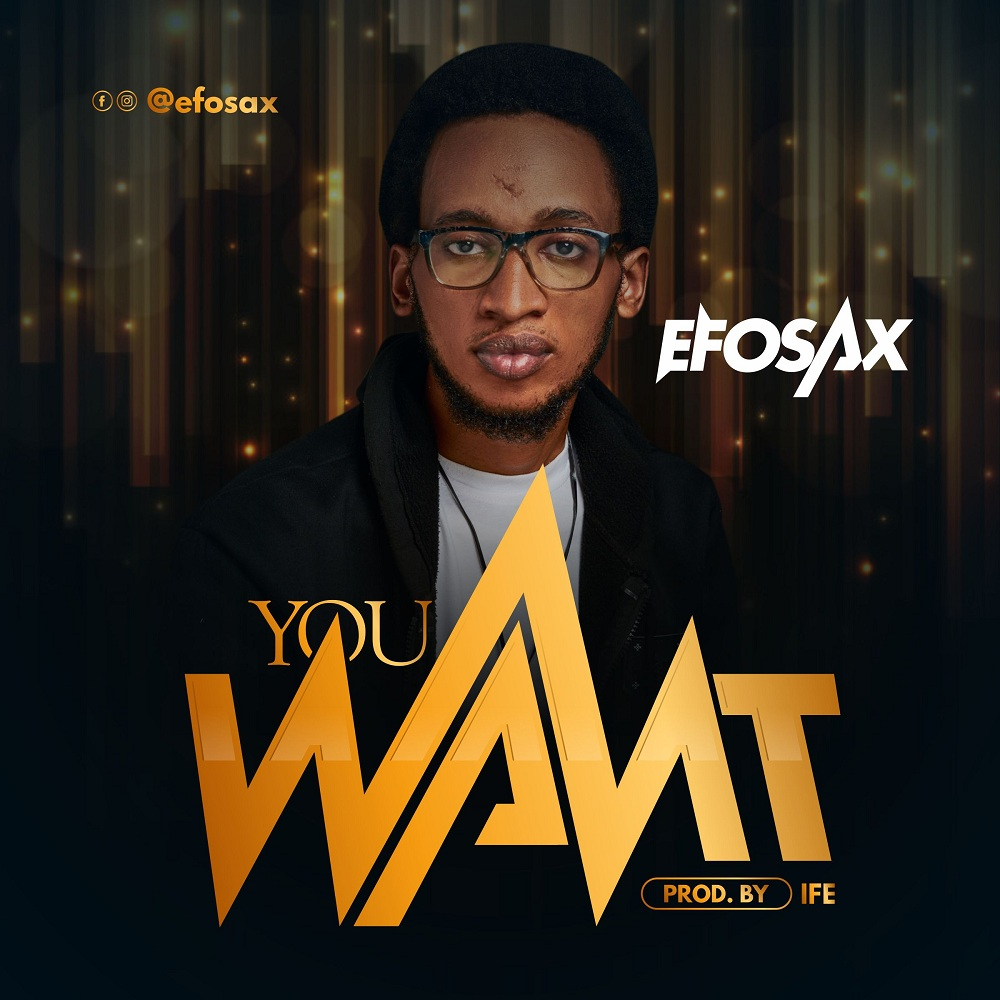Efosax - You Want
