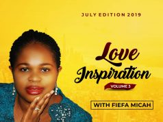 Fiefa Micah - Love Inspiration (Finding Freedom In Forgiveness) July Edition Volume 3