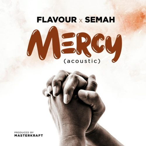 Flavour and Semah - Mercy