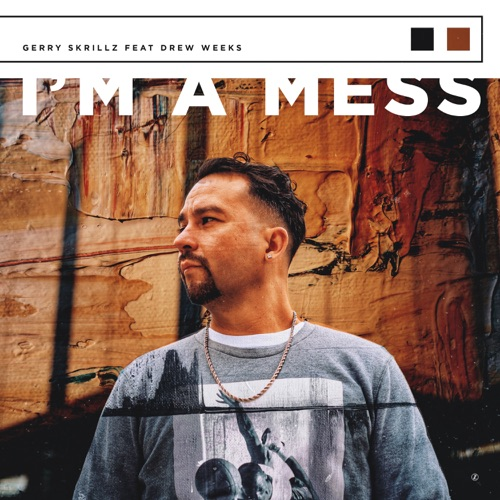 Gerry Skrillz - I'm A Mess Ft. Drew Weeks