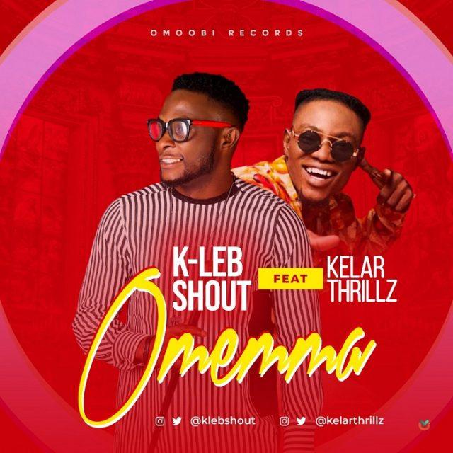 KLeb Shout - Omemma ft. Kelar Thrillz