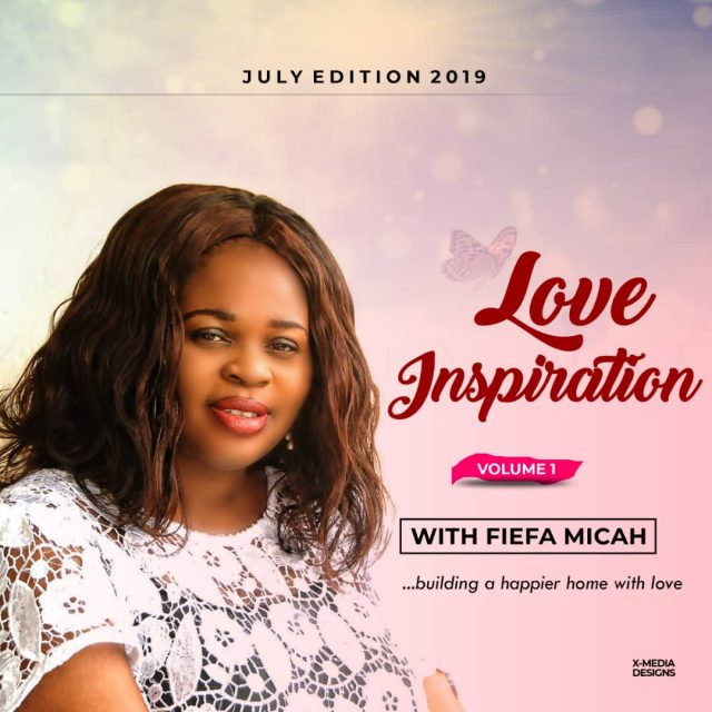 "Love Inspiration ""Self-Disclosure In Relationship"" July Edition Vol. 1 - Fiefa Micah"