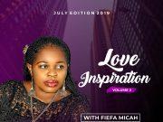 Love Inspiration - Forgiveness) July Edition Vol. 2 – Pastor Fiefa Micah