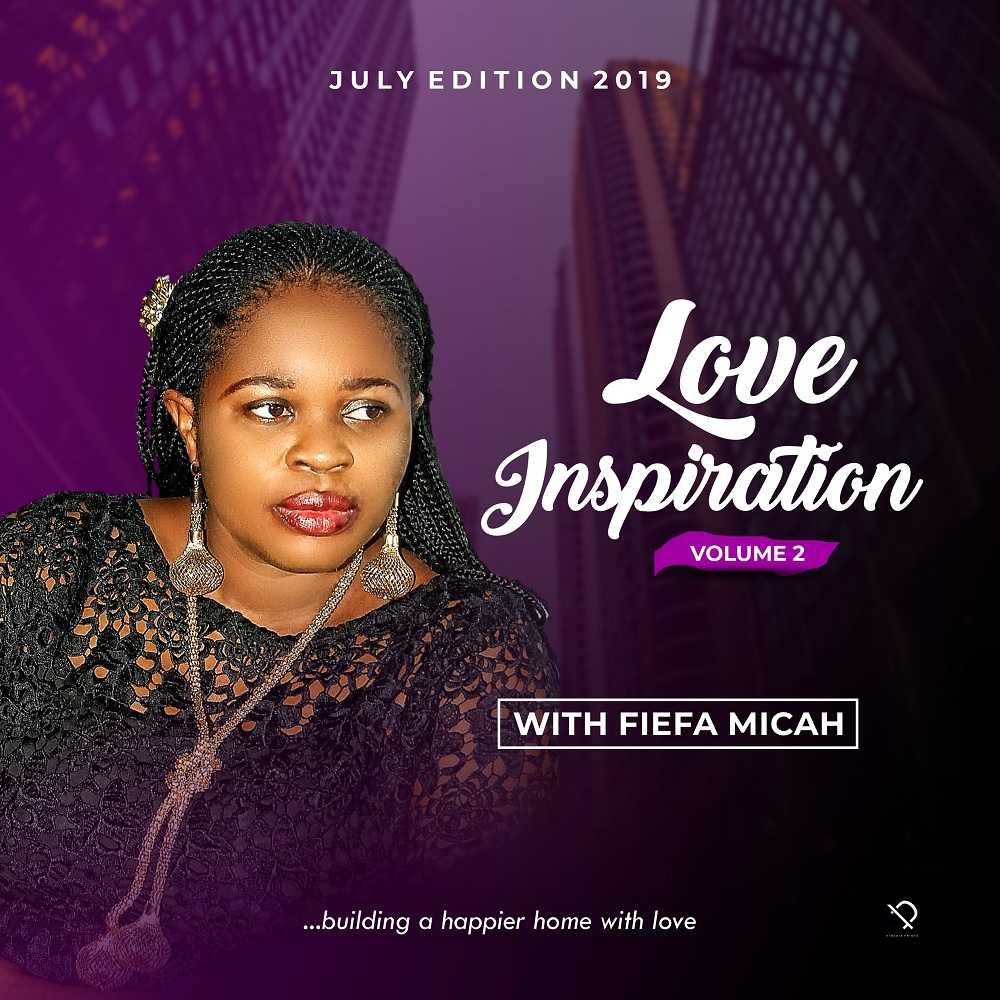 Love Inspiration - Forgiveness) July Edition Vol. 2 – Pastor Fiefa Micah