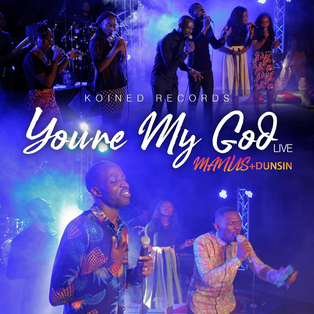 Manus Akpanke - Youre My God Ft. Dunsin Oyekan