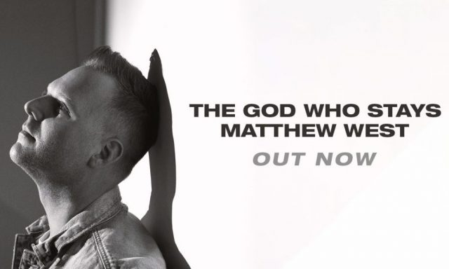 Matthew West - The God Who Stays