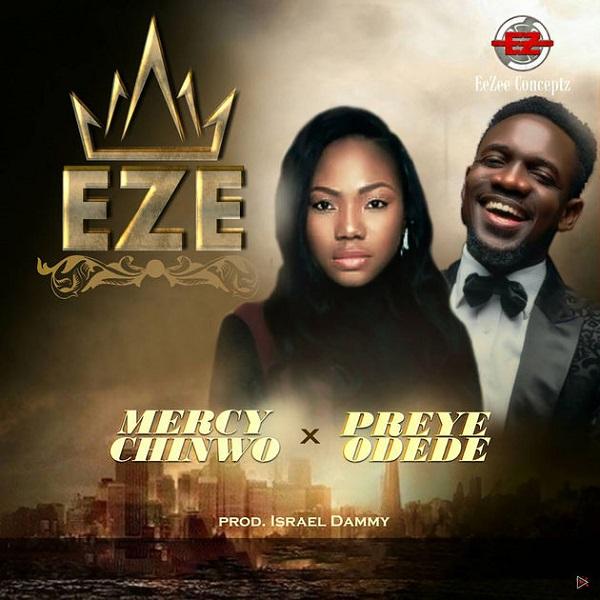 Mercy Chinwo - Eze Ft. Preye Odede