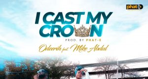Odeerih - I Cast My Crown Ft. Mike Abdul