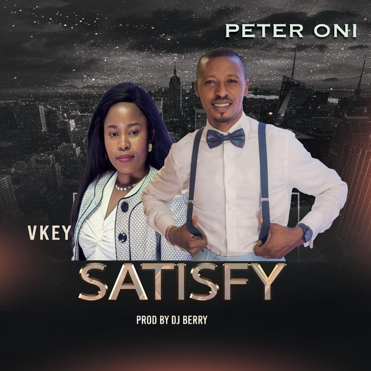 Peter Oni & Vkey - Satisfy