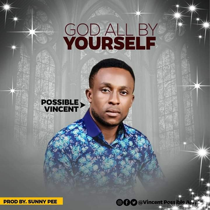 Possible Vincent - God all by yourself