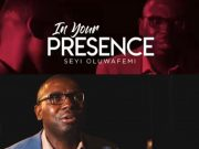 Seyi Oluwafemi - In His Presence