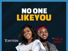 Tohyeen - No One Like You Ft. Neon Adejo