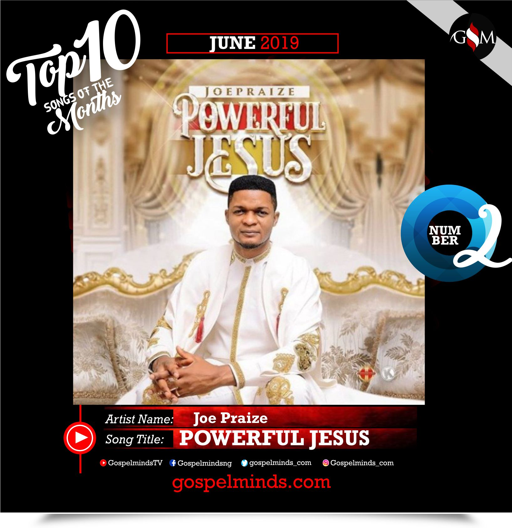 Top 10 Gospel Songs of The Month - June 2019 GospelMinds Ent. (Joe Praize – Powerful Jesus)