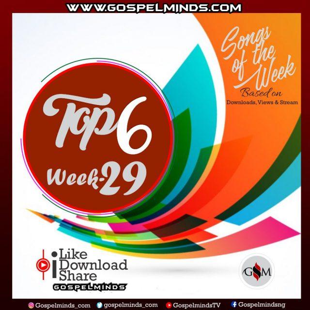 Top 6 Latest Nigerian Gospel Songs of The Week – 2019 WK-29