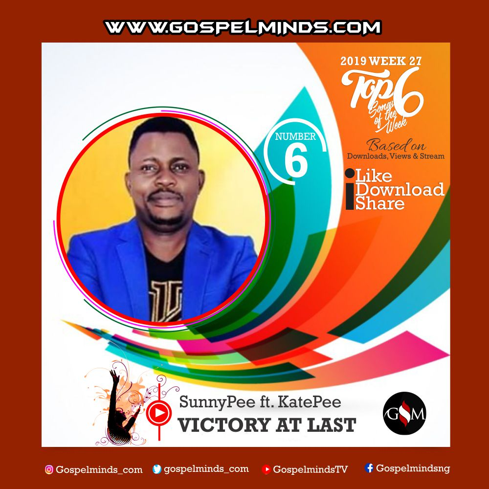 Top 6 Latest Nigerian Gospel Songs of The Week 2019 WK-27 (SunnyPee – Victory at Last Ft. KatePee)