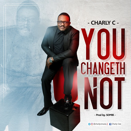 Charly C - You Changeth Not