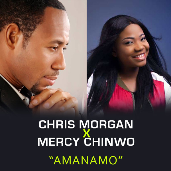 Chris Morgan Ft. Mercy Chinwo - Amanamo