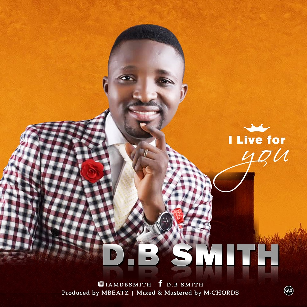 D.B Smith - I Live For You