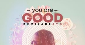 Demiladeayo - You Are Good
