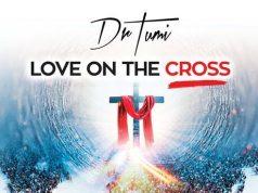 Dr Tumi - Love On he Cross Album